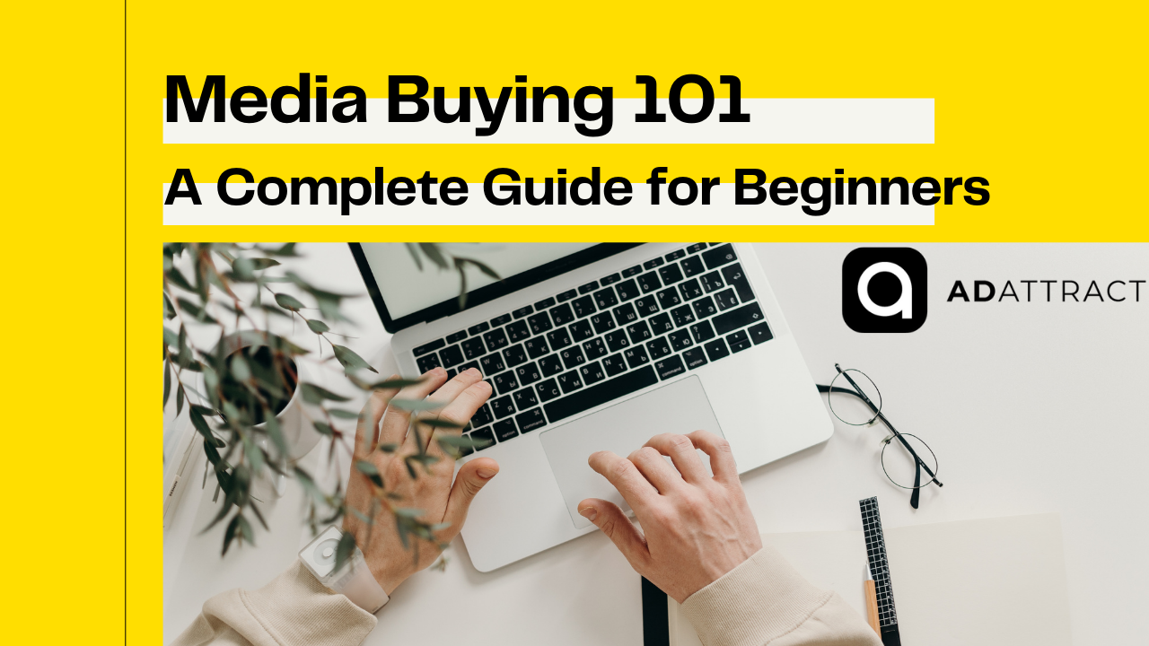 Media Buying 101 A Complete Guide for Beginners