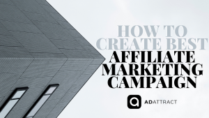 How to Create Best Affiliate Marketing Campaign 1
