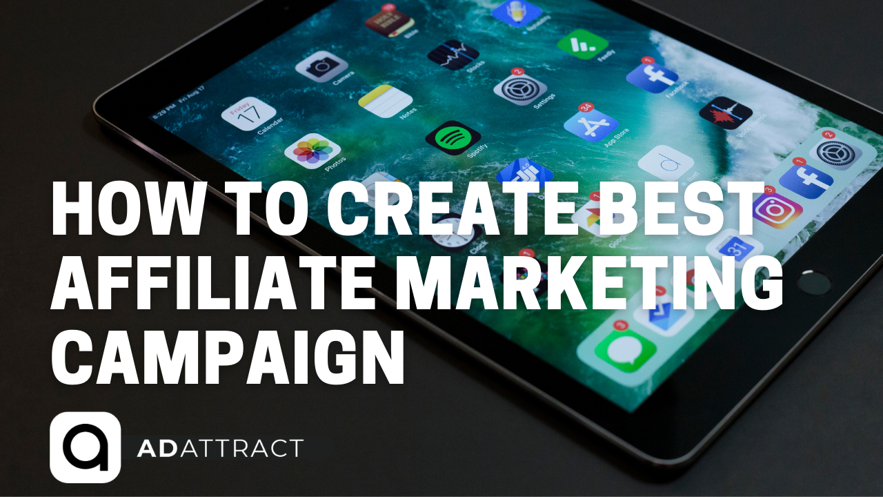 How to Create Best Affiliate Marketing Campaign