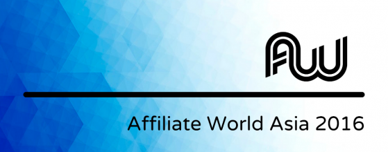 AFFILIATE WORLD ASIA 2016 - Date, Location, Highlights
