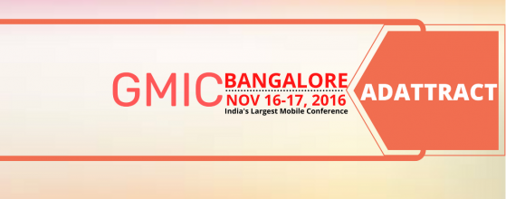 GMIC Bangalore 2016: India's Largest Mobile Conference