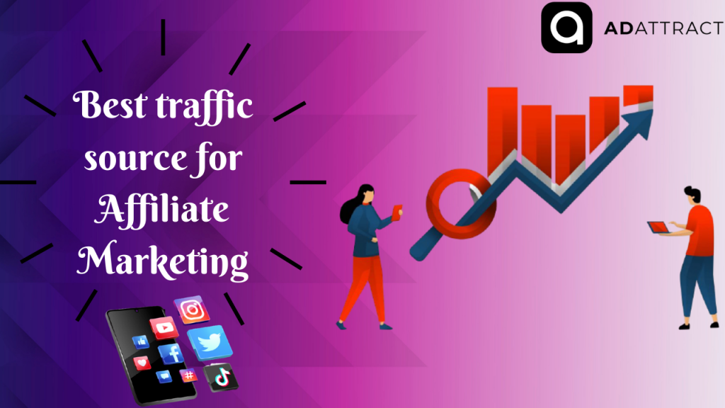 Types Of Best Traffic Sources For Affiliate Marketing