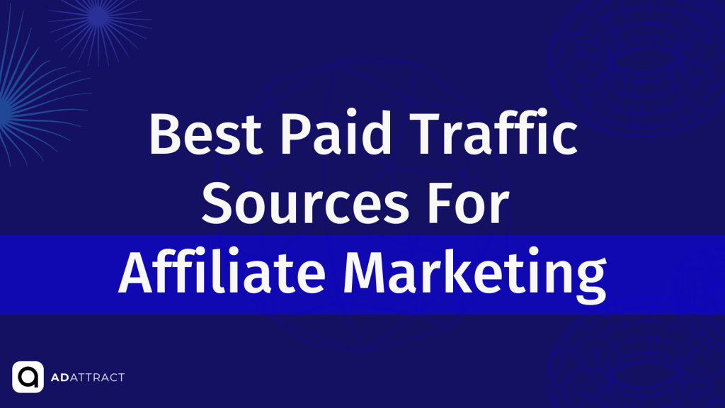 Best Paid Traffic Sources For Affiliate Marketing