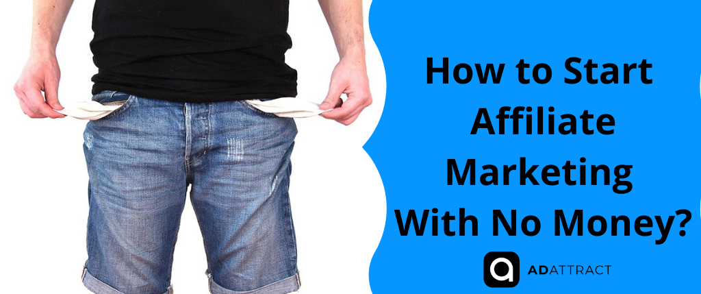 How to Start Affiliate Marketing With No Money
